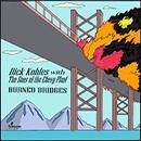 Dick Kohles - Burned Bridges